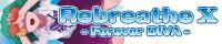 LAL制作委員会 / Rebreathe X - Forever DIVA -