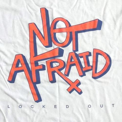 notafraid-lockedout.jpg