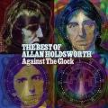 Allan Holdsworth-Against the Clock  The Best Of Allan Holdsworth
