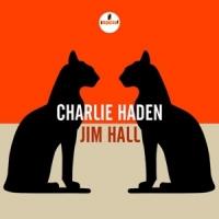 Haden, Charlie Jimm Hal - Charlie Haden Jim Hall