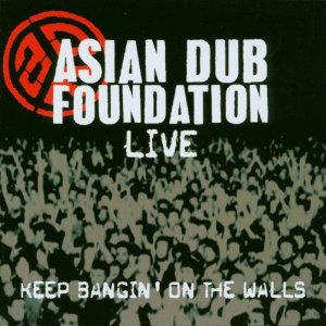 ASIAN DUB FOUNDATION「KEEP BANGIN ON THE WALLS」