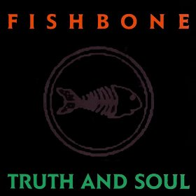 FISHBONE「TRUTH AND SOUL」