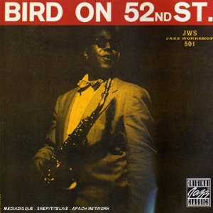 CHARLIE PARKER「Bird On 52nd Street」