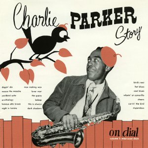 CHARLIE PARKER「CHARLIE PARKER STORY ON DIAL VOL.1 WESTCOAST DAYS」