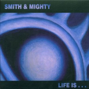 SMITH  MIGHTY「LIFE IS …」