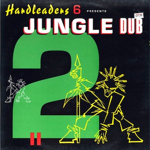 「HARDLEADERS 6 PRESENTS JUNGLE DUB 2」