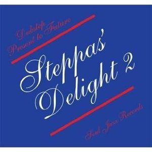 「STEPPAS DELIGHT 2 - DUBSTEP PRESENTS TO FUTURE」