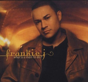 FRANKIE J「WHATS A MAN TO DO ?」