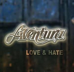 AVENTURA「LOVE HATE」