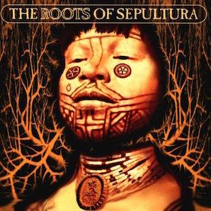 SEPULTURA「ROOTS」