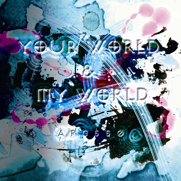 Your world  My world